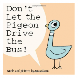 Don't Let the Pigeon Drive the Bus! By Mo Willems